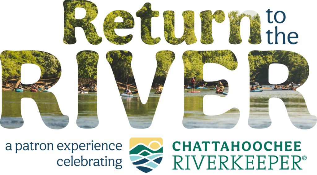 Return to the River A Patron Experience Celebrating Chattahoochee Riverkeeper